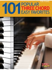 101 Popular Three Chord Easy Favorites for Piano