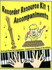 Recorder Kit 1 Piano and Orff Accompaniments