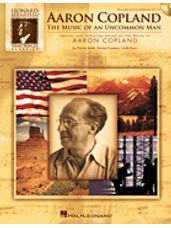 Aaron Copland: Music of An Uncommon Man